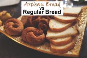Artisan vs. Regular Bread
